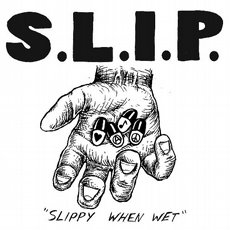 S.L.I.P - Slippy When Wet LP