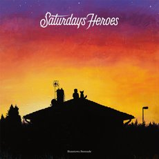 Saturday´s Heroes - Hometown Serenade LP Black