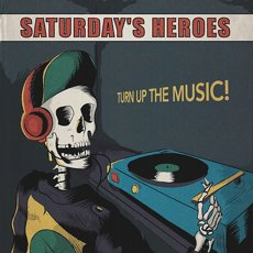 Saturday´s Heroes - Turn Up The Music LP
