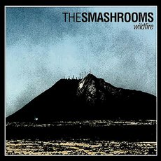 Smashrooms, The - Wildfire LP