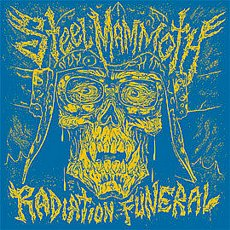 Steel Mammoth - Radiation Funeral LP