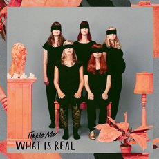 Tikkle Me - What is Real LP White