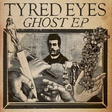 Tyred Eyes - Ghost 7""