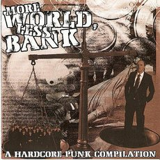 V/A - More World, Less Bank: A Hardcore Punk Compilation 7""