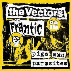 Vectors, The / Frantic - Pigs and Parasites Split 7""