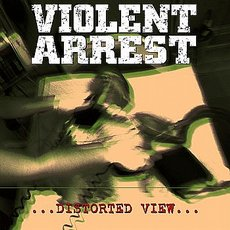 Violent Arrest - Distorted View Lp