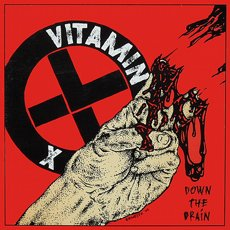 Vitamin X - Down The Drain LP