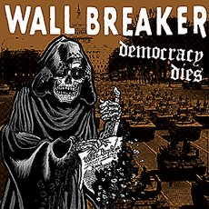 Wall Breaker - Democracy Dies LP