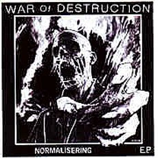 War Of Destruction - Normalisering EP 7""
