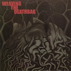weaving The Deathbag  - Weaving The Deathbag
